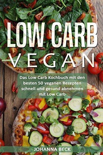 Low Carb Vegan: Das Low Carb Kochbuch mit den besten 50 veganen Rezepten – schnell und gesund abnehmen mit Low Carb Low-carb-high-fat-brot