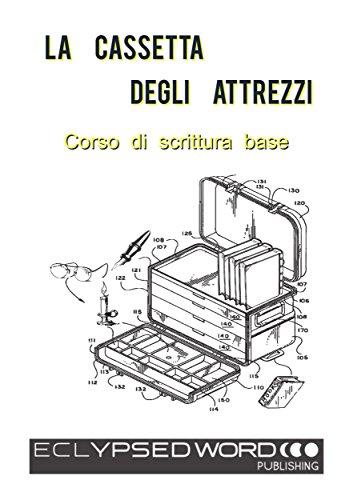La Cassetta Degli Attrezzi: Corso di scrittura base
