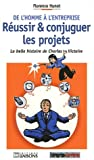 Image de De l'homme à l'entreprise Réussir et conjuguer les projets : La belle histoire de Charles Victoire
