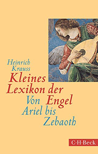 Kleines Lexikon der Engel: Von Ariel bis Zebaoth