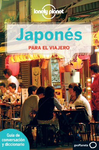 Lonely Planet Japonés para el Viajero / Japanese for Travelers (Lonely Planet Spanish Guides) por From Lonely Planet