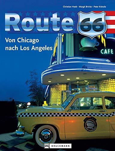 Route 66: Von Chicago nach Los Angeles: Faszinierender Bildband zur