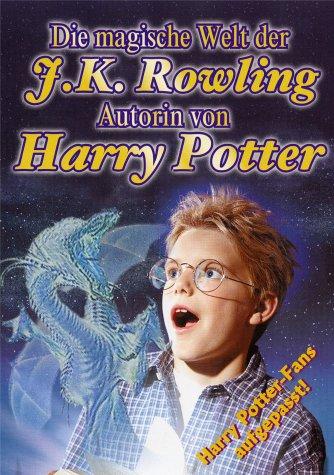 Die magische Welt der J.K. Rowling