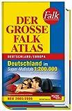 Der Große Falk Atlas 2005/2006 Deutschland/Europa
