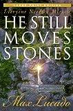 He Still Moves Stones (Walker Large Print Books)