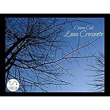 Luna Crescente (Italian Edition)