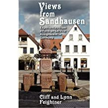 [Views from Sandhausen: Experiences from a Foreign Service Assignment [ VIEWS FROM SANDHAUSEN: EXPERIENCES FROM A FOREIGN SERVICE ASSIGNMENT BY Feightner, Clifford Lynn ( Author ) Feb-21-2011[ VIEWS FROM SANDHAUSEN: EXPERIENCES FROM A FOREIGN SERVICE ASSIGNMENT [ VIEWS FROM SANDHAUSEN: EXPERIENCES FROM A FOREIGN SERVICE ASSIGNMENT BY FEIGHTNER, CLIFFORD LYNN ( AUTHOR ) FEB-21-2011 ] By Feightner, Clifford Lynn ( Author )Feb-21-2011 Paperback
