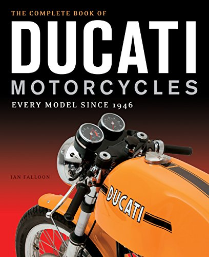 The Complete Book of Ducati Motorcycles: Every Model Since 1946 por Ian Falloon