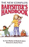 [ The New Complete Babysitter's Handbook[ THE NEW COMPLETE BABYSITTER'S HANDBOOK ] By Barkin, Carol ( Author )Mar-27-1995 Paperback