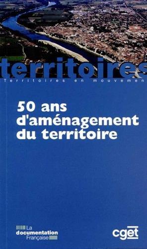 50 ans d'aménagement du territoire - Edition 2015