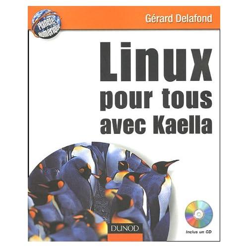 Linux pour tous avec Kaella (1Cédérom)