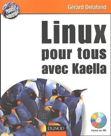 Linux pour tous avec Kaella (1Cédérom) par Gérard Delafond