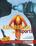 Alimentation pour le sportif : De la santé à la performance...