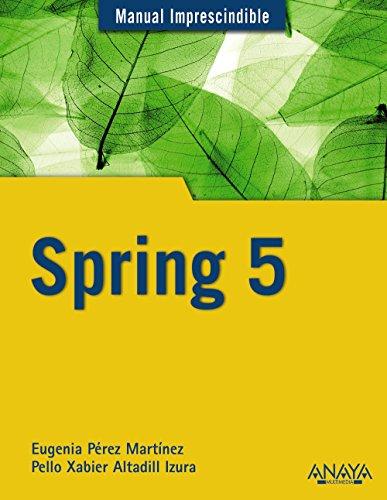 Spring 5 (Manuales Imprescindibles) por Eugenia Pérez Martínez