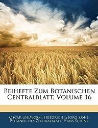 Beihefte Zum Botanischen Centralblatt, Volume 16
