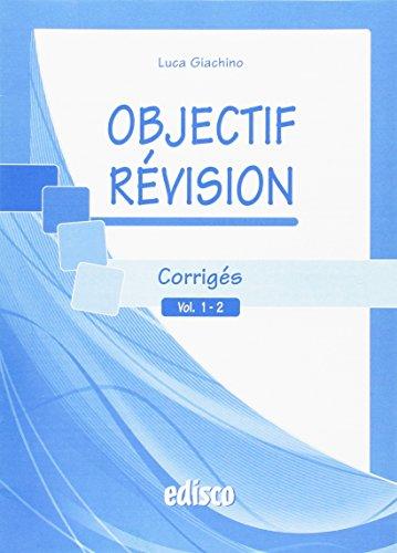 Objectif révision, corrigés. Vol. 1-2. Con espansione online. Per le Scuole superiori