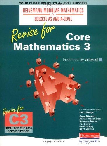 Revise for Core Mathematicss 3   (Heinemann Modular Mathematics for Edexcel AS and A Level)