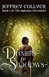 Dreams and Shadows (The Aylosian Chronicles Book 1) by Jeffrey Collyer
