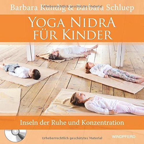 yoga-nidra-fur-kinder-inseln-der-ruhe-und-konzentration-mit-anleitungs-cd-3430-minuten