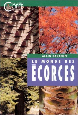 Le monde des écorces par Alain Baraton