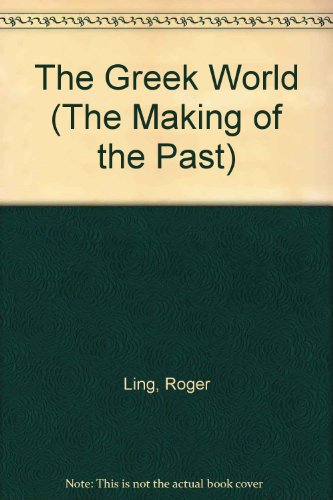 The Greek World (The Making of the Past)