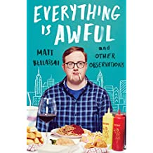 Everything Is Awful: And Other Observations (English Edition)