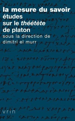 La Mesure Du Savoir: Etudes Sur Le Theetete de Platon (Tradition de La Pensee Classique)