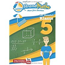 StrandMathe Übungsheft und Lernheft Klasse 5: Matheaufgaben der Schule üben, vertiefen, wiederholen – Lernvideos – Lösungswege - Rechenschritte: ... Textaufgaben (StrandMathe Übungshefte)