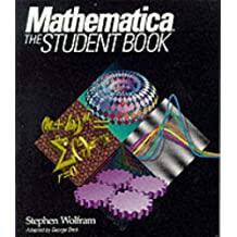 Mathematica: The Student Book: A System for Doing Mathematics by Computer