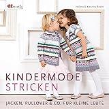 Kindermode stricken: Jacken, Pullover & Co. für kleine Leute