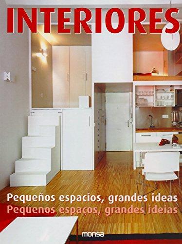 Interiores. Pequeños espacios grandes ideas por Josep Maria Minguet