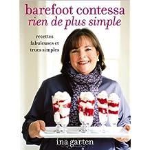 Barefoot contessa, rien de plus simple : Recettes fabuleuses et trucs simples