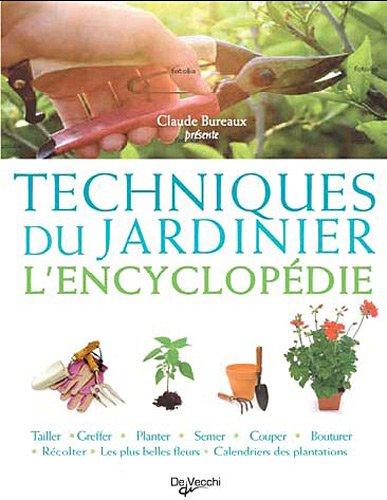 Techniques du jardinier : L'encyclopédie