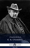 Complete Works of G. K. Chesterton (Delphi Classics)
