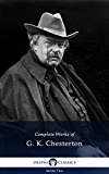 Complete Works of G. K. Chesterton (Delphi Classics) (English Edition)