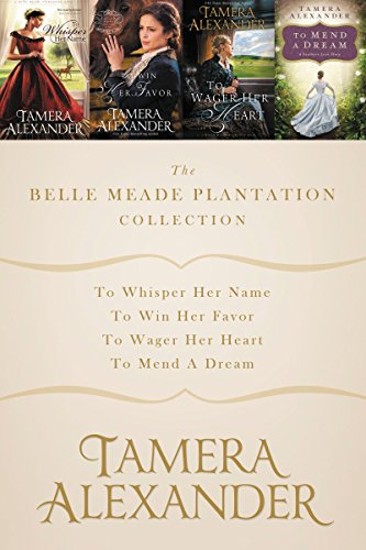 The Belle Meade Plantation Collection: To Whisper Her Name, To Win Her Favor, To Wager Her Heart, To Mend a Dream (A Belle Meade Plantation Novel) (English Edition)