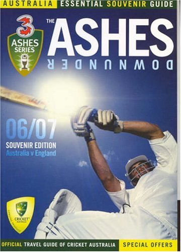 The Ashes Downunder 06/07: Essential Souvenir Travel Guide
