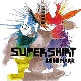 Songtexte von Supershirt - 8000 Mark