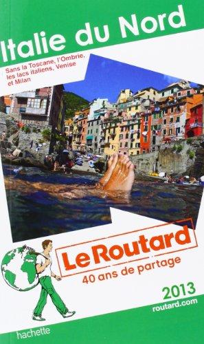 Le Routard Italie du Nord 2013