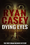 Dying Eyes (Brian McDone Mysteries Book 1) (English Edition)