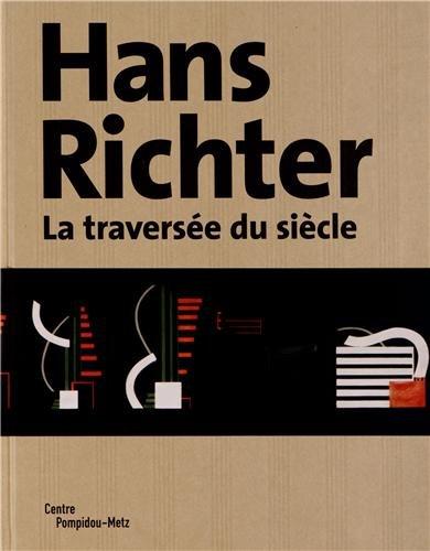 Hans Richter : La traverse du sicle