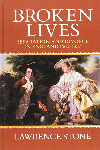 Broken Lives: Separation and Divorce in England, 1660-1857