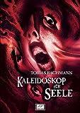 Tobias Bachmann: Kaleidoskop der Seele