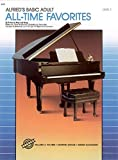 Alfred's Basic Adult Piano Course All-Time Favorites, Bk 1: 52 Titles to Play and Sing