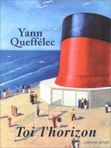 Toi l'horizon par Yann Queffélec