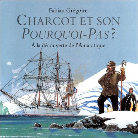 Charcot et son pourquoi pas par Fabian Grégoire