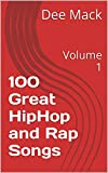 100 Great HipHop and Rap Songs: Volume 1 (English Edition)