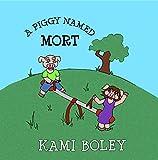 #5: A Piggy Named Mort