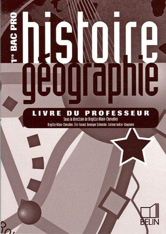 Histoire Géographie 1e Bac Pro : Livre du professeur
