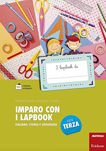 Imparo con i lapbook. italiano, storia e geografia. classe terza